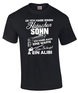 T-Shirt JA ICH HABE HÜBSCHEN SOHN Waffe Schaufel Alibi Pistole Vater Spruch Papa lustig