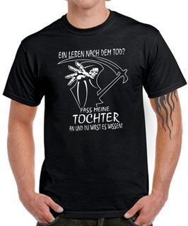 Fun T-Shirt EIN LEBEN NACH DEM TOD? Fass meine TOCHTER an..Papa Vater lustig