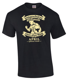 T-Shirt Sternzeichen Stier UNTERSCHÄTZE NIE EINEN ALTEN MANN GEBOREN IM APRIL