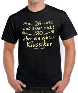T-Shirt 26 ECHTER KLASSIKERDarten 180 Darts Dart Dartshirt Spruch