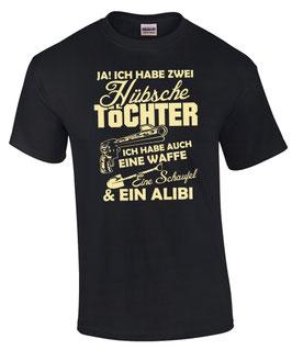 T-Shirt 2 HÜBSCHE TÖCHTER Waffe Schaufel Alibi Mutter Vater Spruch Tochter Papa
