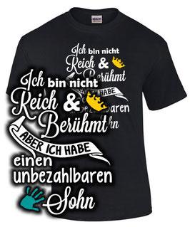 T-Shirt ICH BIN NICHT REICH & BERÜHMT HABE ABER EINEN UNBEZAHLBAREN SOHN