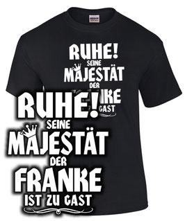 T-Shirt RUHE? SEINE MAJESTÄT DER FRANKE IST ZU GAST