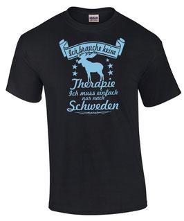 T-Shirt ICH BRAUCHE KEINE THERAPIE EINFACH NUR NACH SCHWEDEN