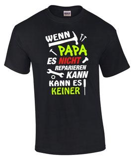 FUN T-Shirt WENN PAPA ES NICHT REPARIEREN KANN Vater Handwerker Hausmeister