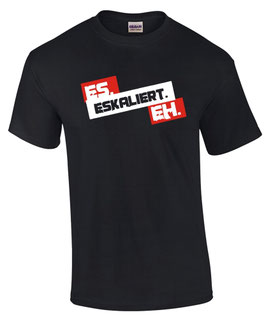 T-Shirt ES ESKALIERT EH Spruch Party Feiern Fun Lustig Spass Extrem