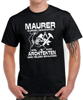MAURER WURDEN GESCHAFFEN WEIL ... T-Shirt Spruch Sprüche lustig Geschenk Beruf
