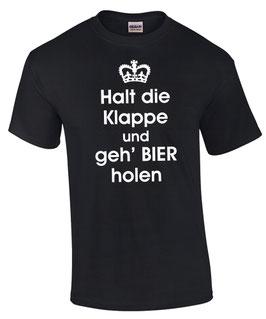 T-Shirt HALT DIE KLAPPE UND GEH BIER HOLEN Party Kirchweih Feier