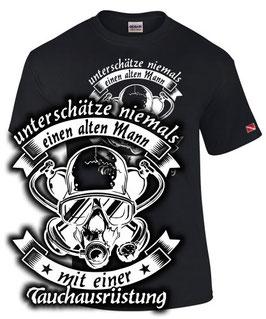 T-Shirt Tauchen UNTERSCHÄTZE NIEMALS ALTEN MANN MIT EINER TAUCHAUSRÜSTUNG Taucher