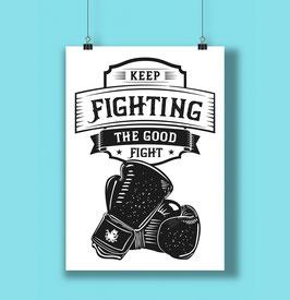 Keep Fighting - Screenprinted AUF BIO PAPIER - A4