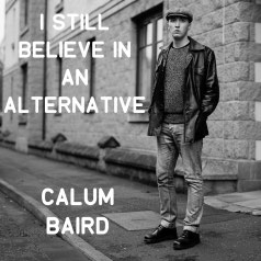 "CD ""Calum Baird- I still believe in an Alternative"""