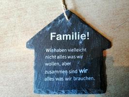 """Spruchschild """"Haus"""" - Familie .... wir haben vielleicht nicht alles, was wir ....."""