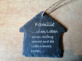 """Spruchschild """"Haus"""" - Familie .... wo das Leben seinen Anfang nimmt...."""