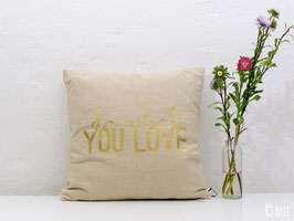 "Kissen ""Do what you Love"", Leinen/Gold"