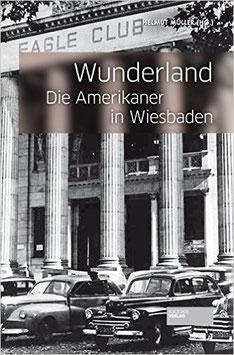 """""""Wunderland - Die Amerikaner in Wiesbaden"""""""