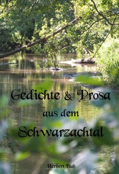 Gedichte & Prosa aus dem Schwarzachtal (JETZT VORBESTELLEN)