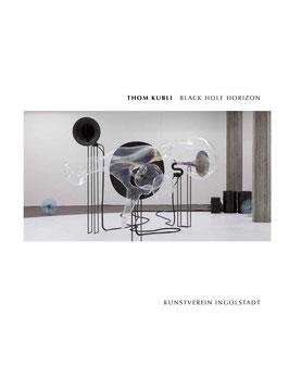 "Ausstellungskatalog | Thom Kubli ""BLACK HOLE HORIZON"""