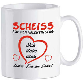 """Tasse """"Scheiss auf Valentinstag, ..."""""""