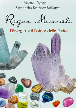 Regno Minerale - L'Energia e il Potere delle Pietre