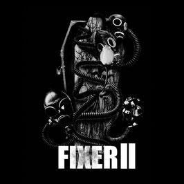 FIXER - FIXER II -