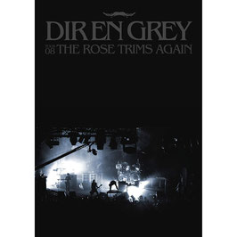Dir en Grey - The Rose Trims Again -