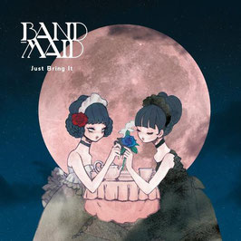 BAND-MAID – Just Bring It -