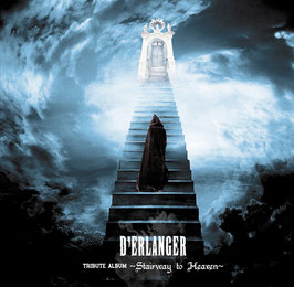 D'ERLANGER - TRIBUTE ALBUM ~Stairway to Heaven~ -