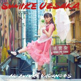 Uesaka Sumire - No Future Vacances -