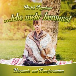 """""""...lebe mehr bewusst / Harmonie und Transformation""""  Musik - CD"""