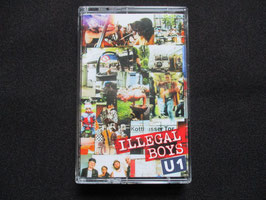 ILLEGAL BOYS - U7 Tape