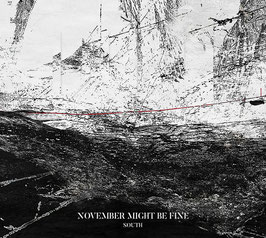 November Might Be Fine ‎– South