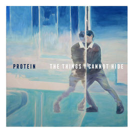 Protein – The Things I Cannot Hide