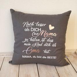 """Kissen """"Noch besser...."""" für Oma"""