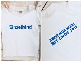 T-Shirt Einzelkind - aber noch noch bis....