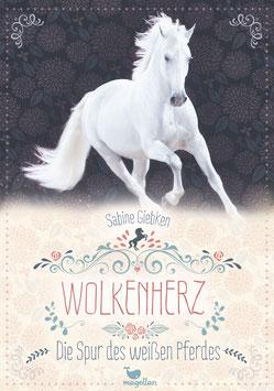 Wolkenherz - Die Spur des weißen Pferdes - Band 1