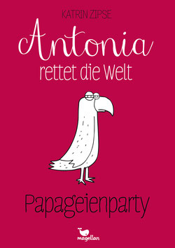 Antonia rettet die Welt – Papageienparty – Band 1