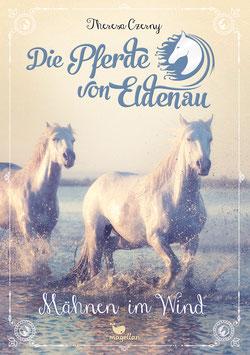 Die Pferde von Eldenau – Mähnen im Wind – Band 1