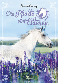 Die Pferde von Eldenau - Wiehern im Wald   - Band 4