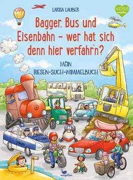 Bagger, Bus und Eisenbahn – wer hat sich denn hier verfahr'n? Mein Riesen-Such-Wimmelbuch