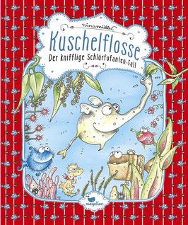 Kuschelflosse – Der knifflige Schlürfofanten-Fall – Band 3