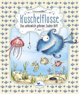 Kuschelflosse – Das unheimlich geheime Zauber-Riff