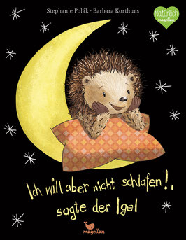 Ich will aber nicht schlafen!, sagte der Igel