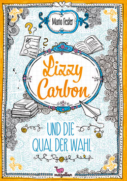 Lizzy Carbon und die Qual der Wahl – Band 3