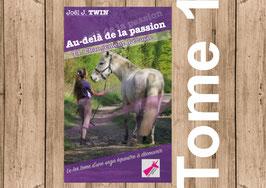 """Pack Découverte """"Au-delà de la passion"""" Tome 1 & 2 de Joël J.TWIN"""
