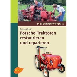Porsche Traktoren restaurieren und reparieren von Bernhard Köser