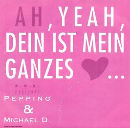Ah yeah, dein ist mein ganzes Herz - Peppino & Michael D.