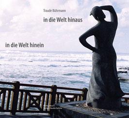 Bührmann, Traude: In die Welt hinein, in die Welt hinaus. Reise-Fotobuch mit Texten
