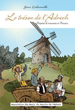 Le trésor de l'Adrech (péripéties de 4 meuniers en Provence)