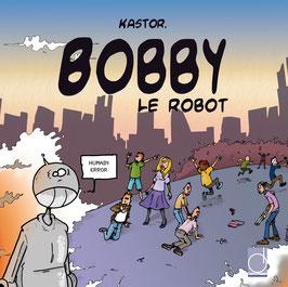 Bobby le robot / Tom le cafard