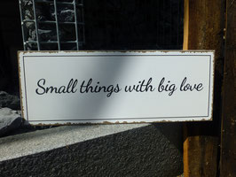 Schild Small Things